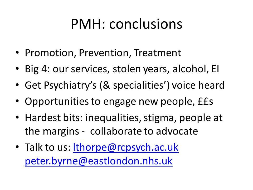 PMH: conclusions Promotion, Prevention, Treatment