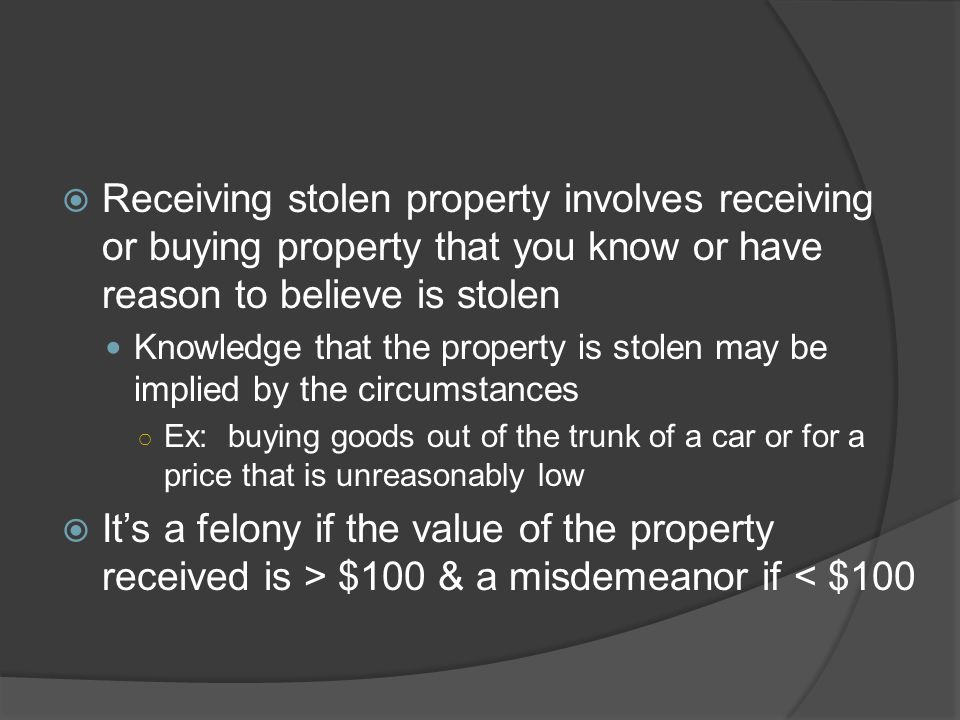 Receiving stolen property involves receiving or buying property that you know or have reason to believe is stolen