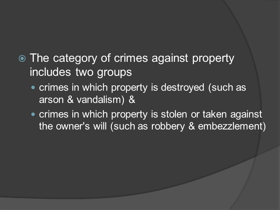 The category of crimes against property includes two groups