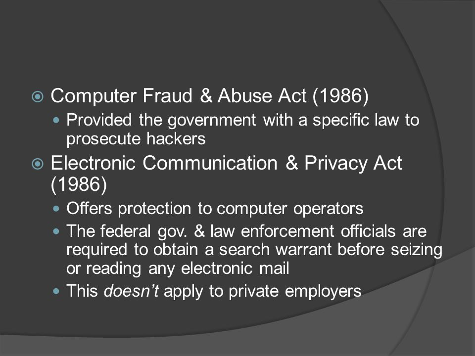 Computer Fraud & Abuse Act (1986)