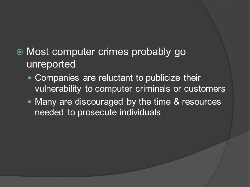 Most computer crimes probably go unreported