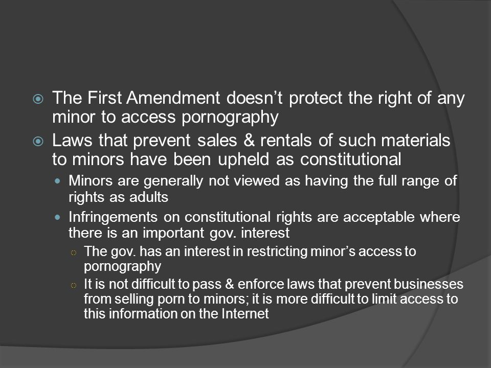 The First Amendment doesn't protect the right of any minor to access pornography