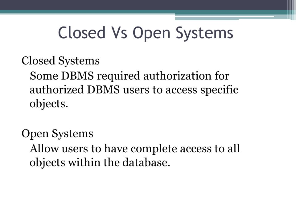 Closed Vs Open Systems Closed Systems