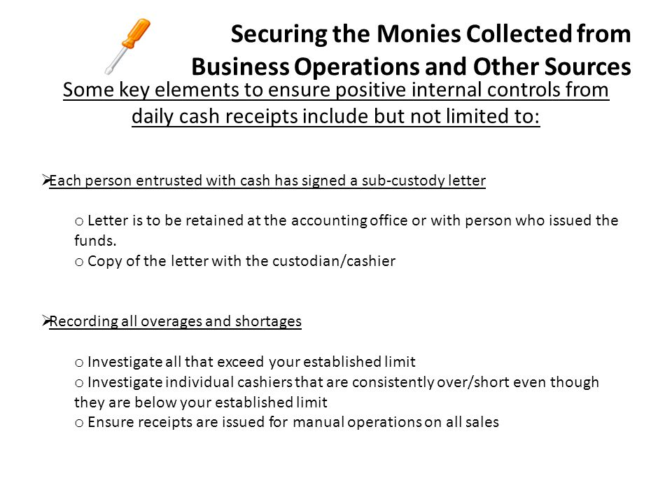 Securing the Monies Collected from Business Operations and Other Sources
