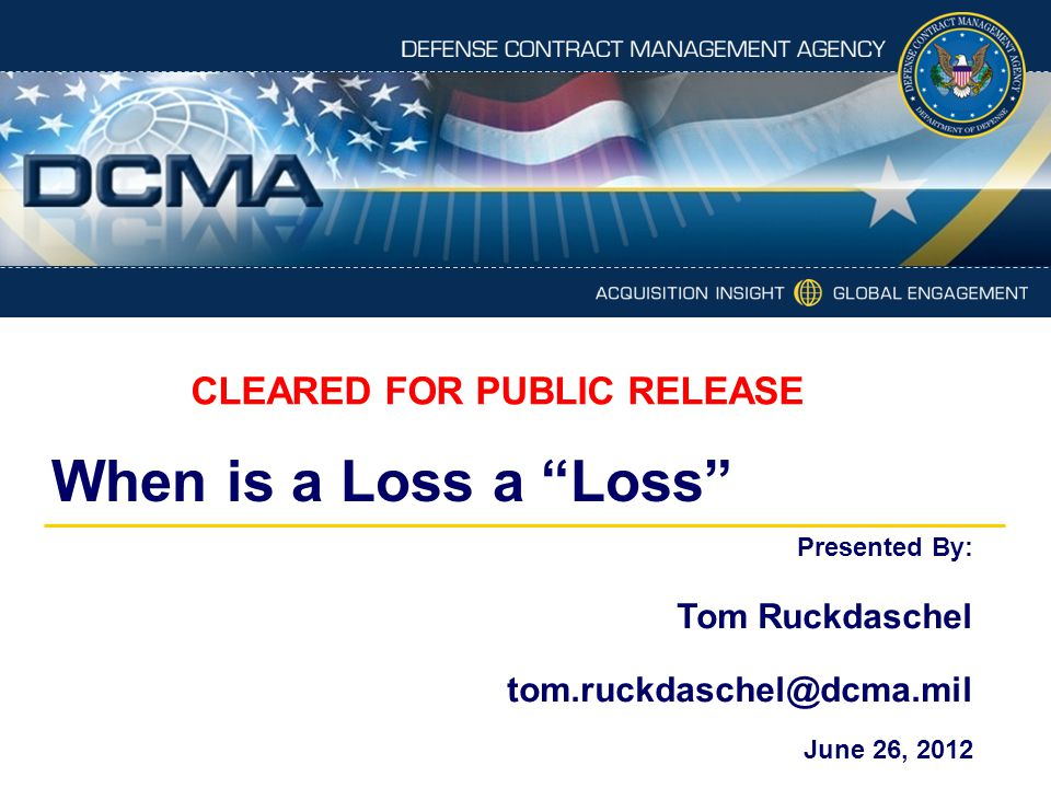 When is a Loss a Loss CLEARED FOR PUBLIC RELEASE Tom Ruckdaschel