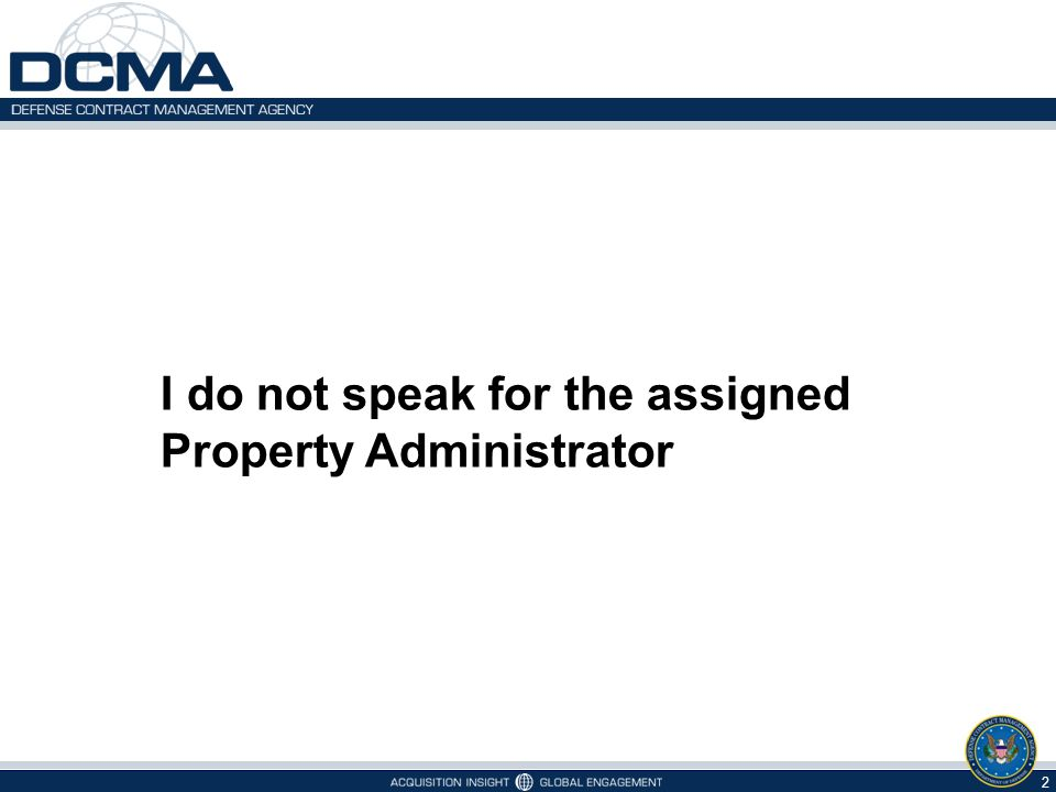 I do not speak for the assigned Property Administrator