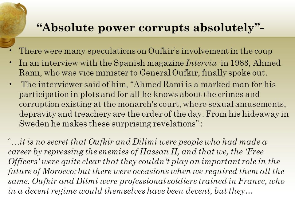 Absolute power corrupts absolutely -