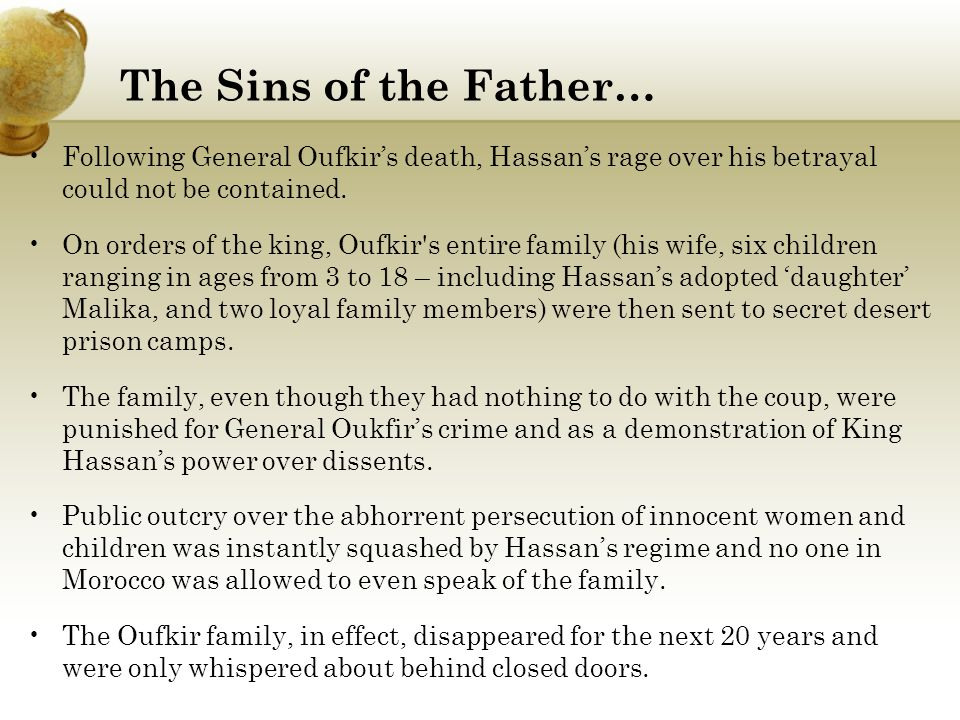 The Sins of the Father… Following General Oufkir's death, Hassan's rage over his betrayal could not be contained.
