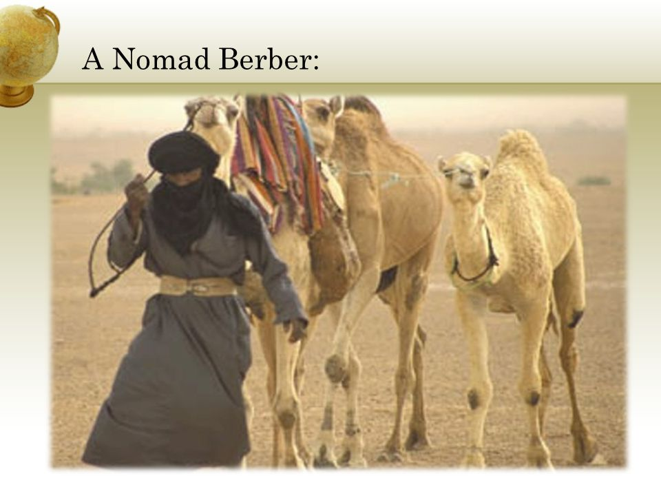 A Nomad Berber: Insert a picture of one of the geographic features of your country.