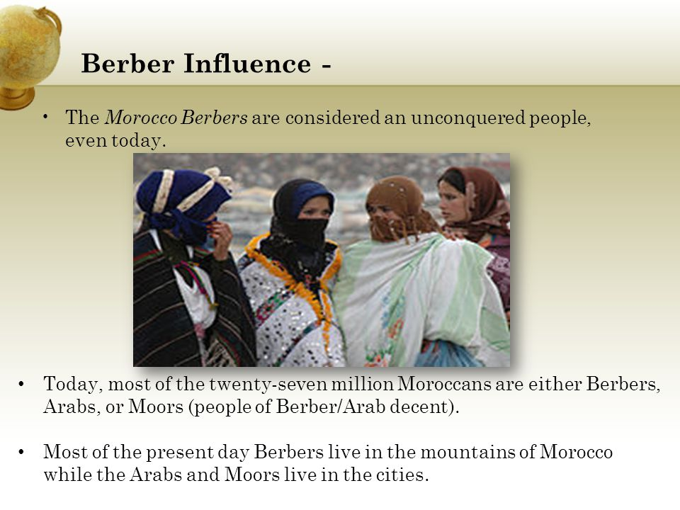 Berber Influence - The Morocco Berbers are considered an unconquered people, even today. Insert a picture illustrating a season in your country.
