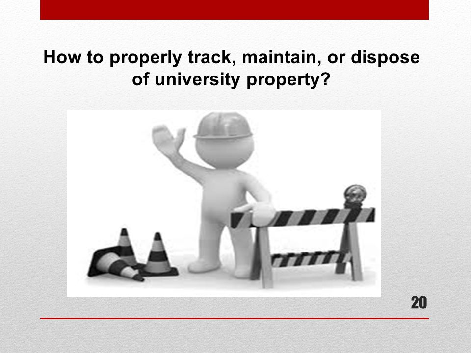 How to properly track, maintain, or dispose of university property