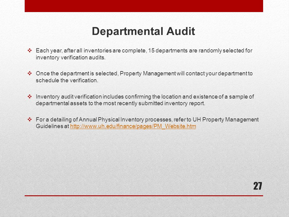 Departmental Audit Each year, after all inventories are complete, 15 departments are randomly selected for inventory verification audits.