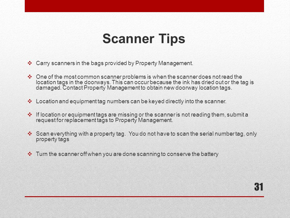 Scanner Tips Carry scanners in the bags provided by Property Management.