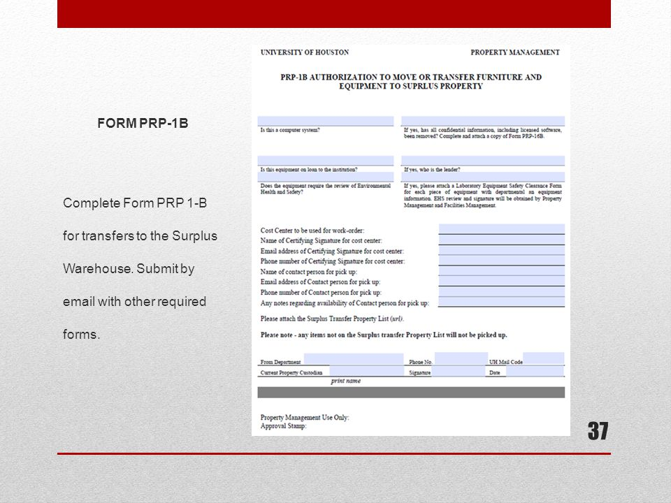 FORM PRP-1B Complete Form PRP 1-B for transfers to the Surplus Warehouse. Submit by email with other required forms.
