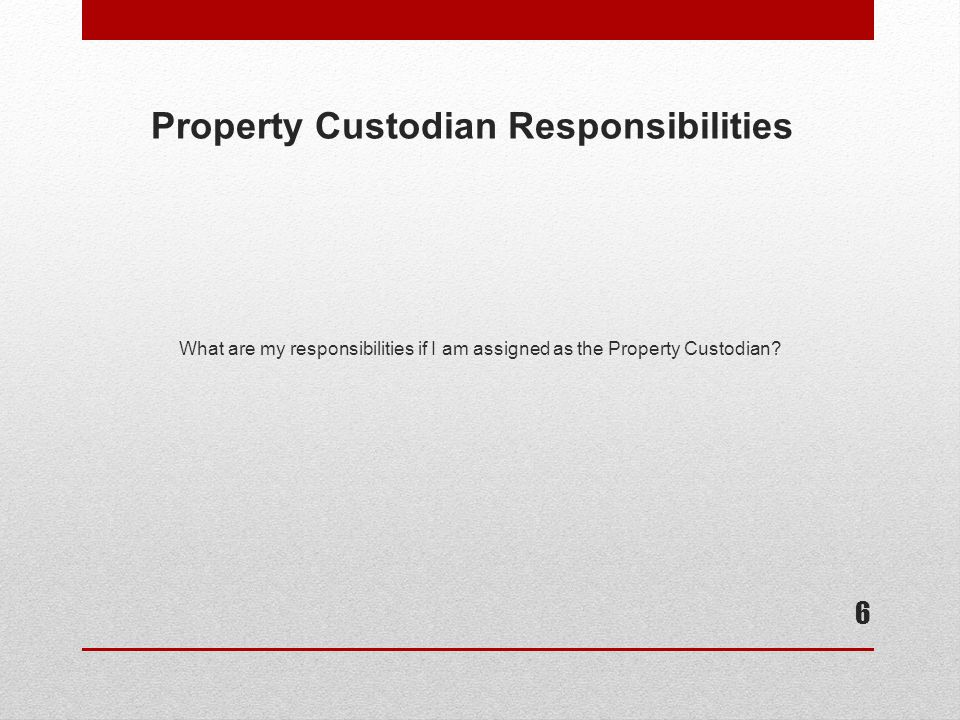 Property Custodian Responsibilities