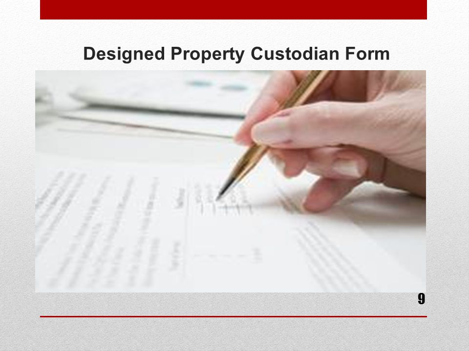 Designed Property Custodian Form