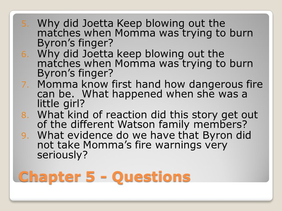 Why did Joetta Keep blowing out the matches when Momma was trying to burn Byron's finger