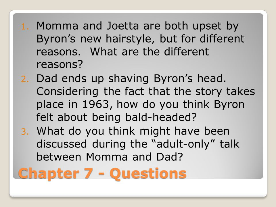 Momma and Joetta are both upset by Byron's new hairstyle, but for different reasons. What are the different reasons