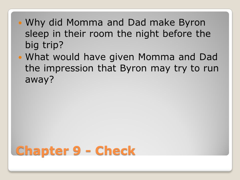 Why did Momma and Dad make Byron sleep in their room the night before the big trip