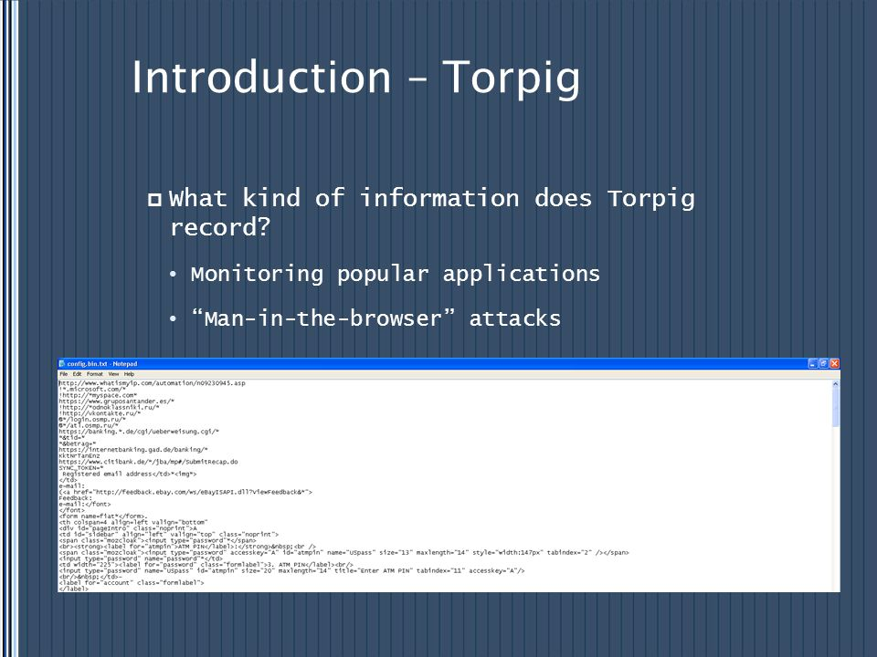 Introduction – Torpig What kind of information does Torpig record