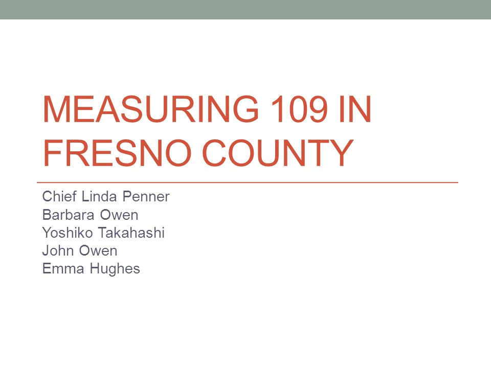 Measuring 109 In Fresno County