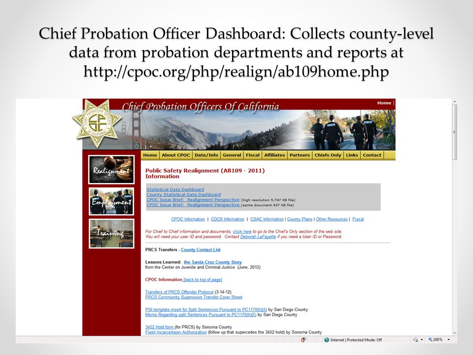 Chief Probation Officer Dashboard: Collects county-level data from probation departments and reports at http://cpoc.org/php/realign/ab109home.php