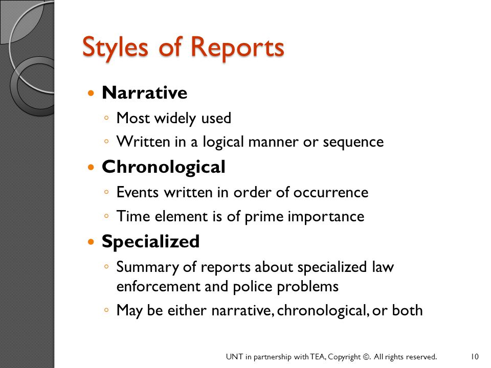 Styles of Reports Narrative Chronological Specialized Most widely used