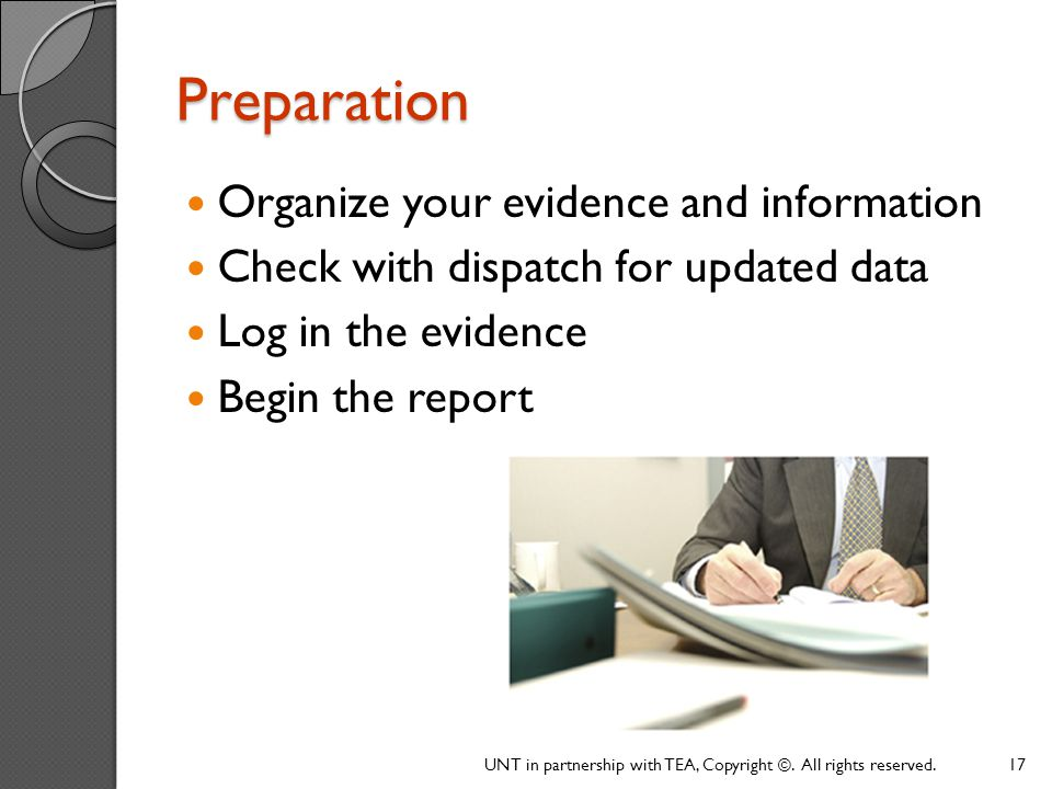Preparation Organize your evidence and information