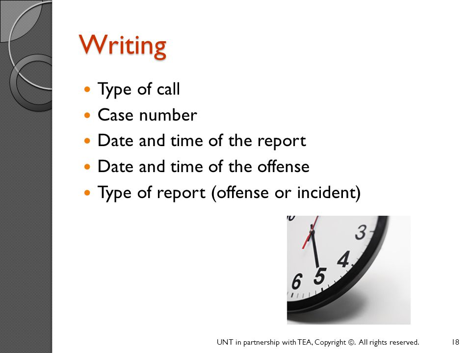 Writing Type of call Case number Date and time of the report