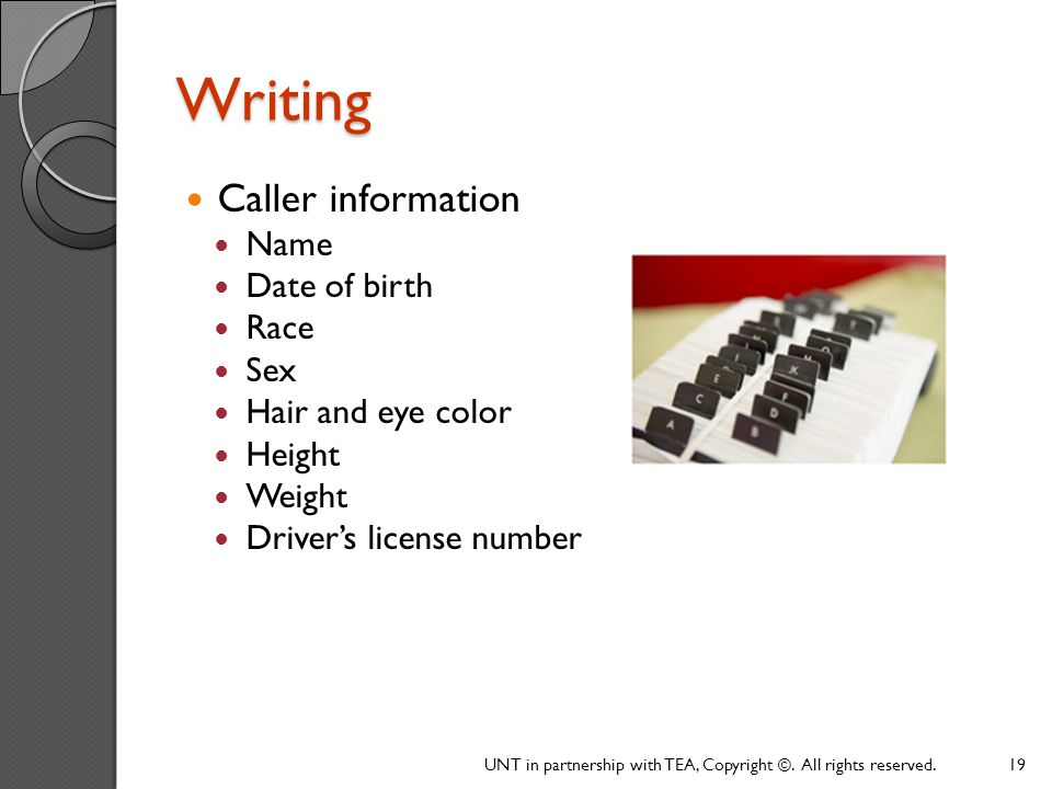 Writing Caller information Name Date of birth Race Sex