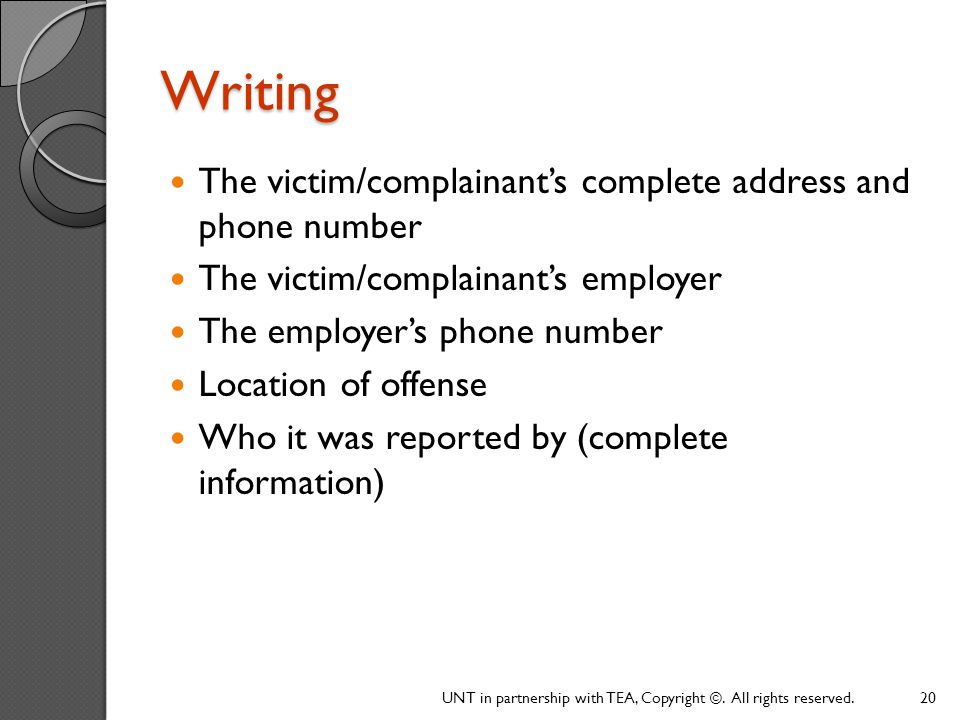 Writing The victim/complainant's complete address and phone number