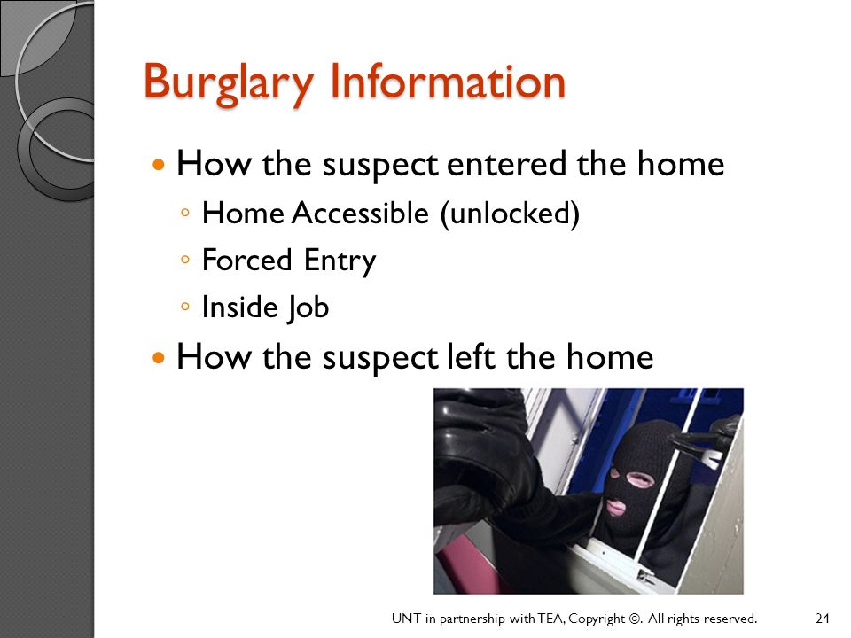 Burglary Information How the suspect entered the home