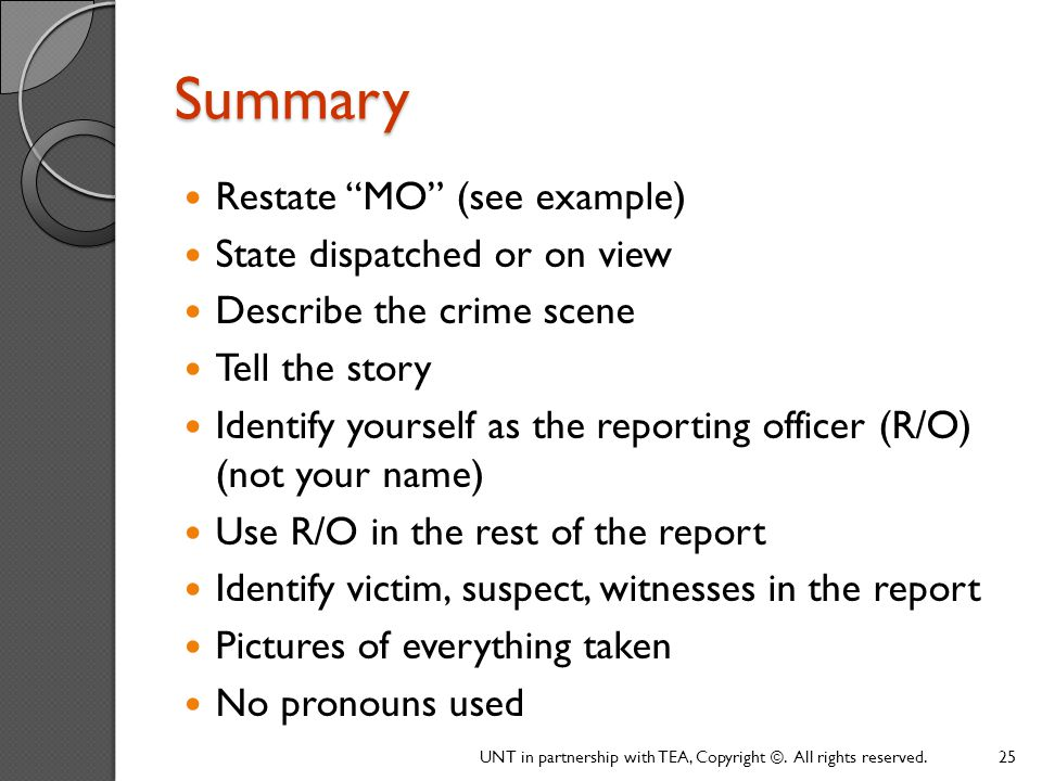 Summary Restate MO (see example) State dispatched or on view