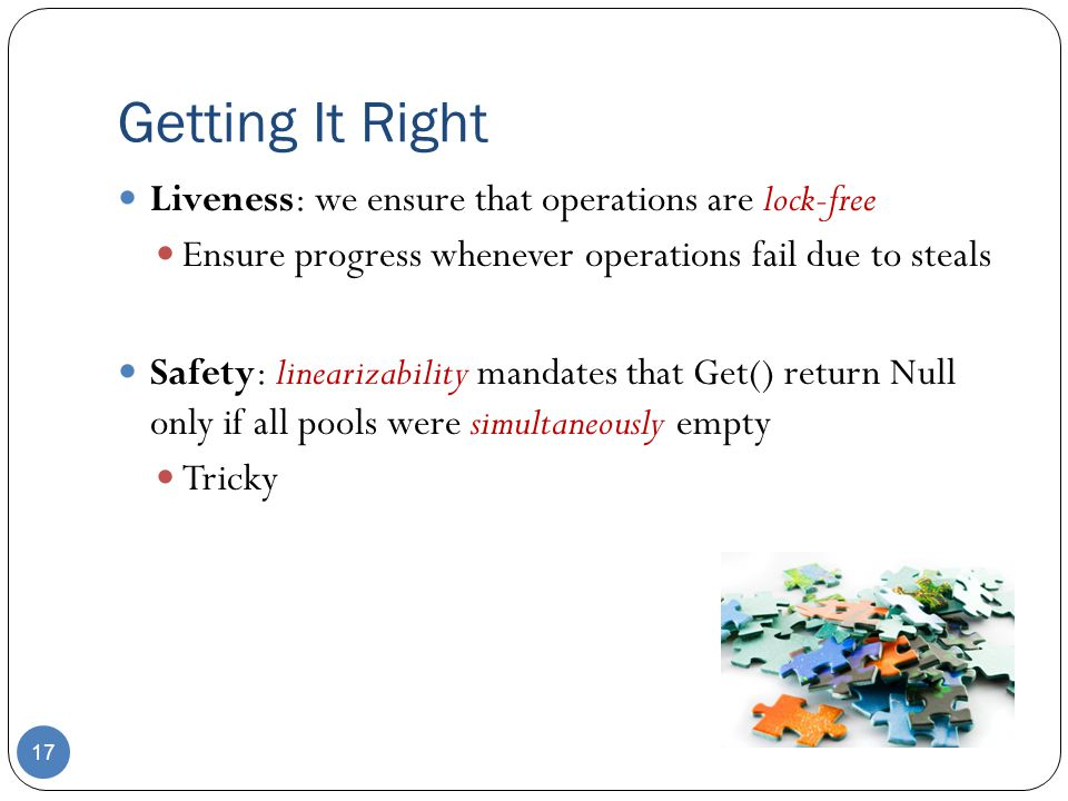 Getting It Right Liveness: we ensure that operations are lock-free