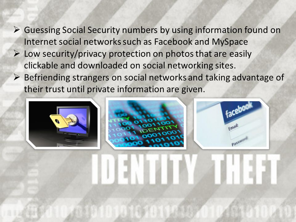 Guessing Social Security numbers by using information found on Internet social networks such as Facebook and MySpace