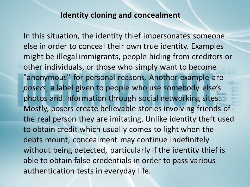 Identity cloning and concealment