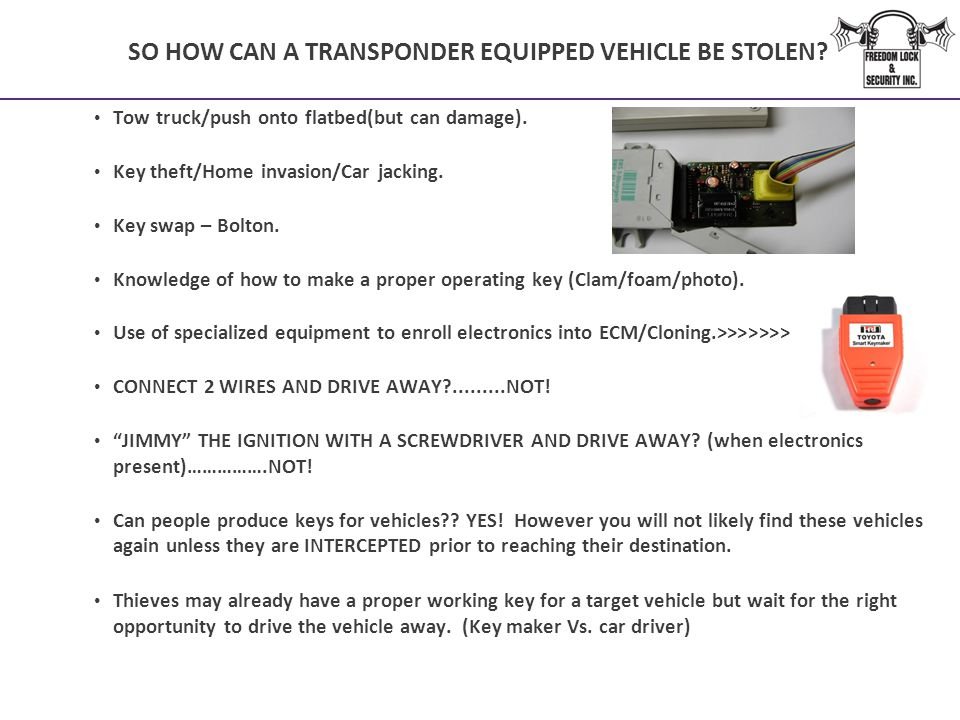 SO HOW CAN A TRANSPONDER EQUIPPED VEHICLE BE STOLEN
