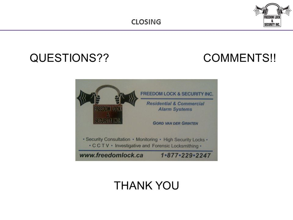 CLOSING QUESTIONS COMMENTS!! THANK YOU 25