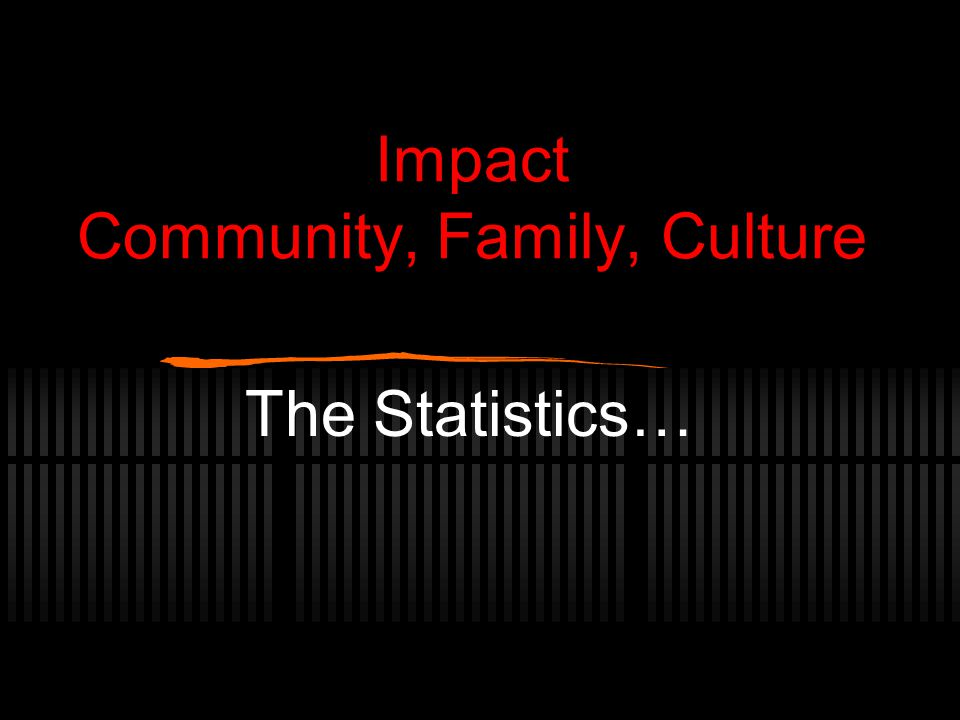 Impact Community, Family, Culture