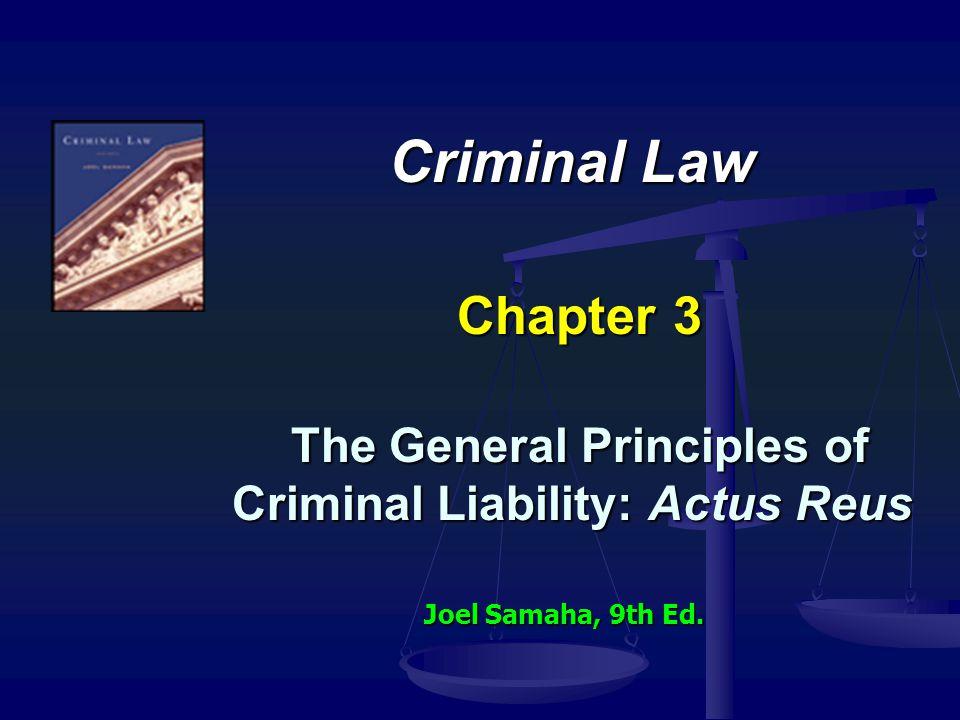 Criminal Law Chapter 3 The General Principles of Criminal Liability: Actus Reus