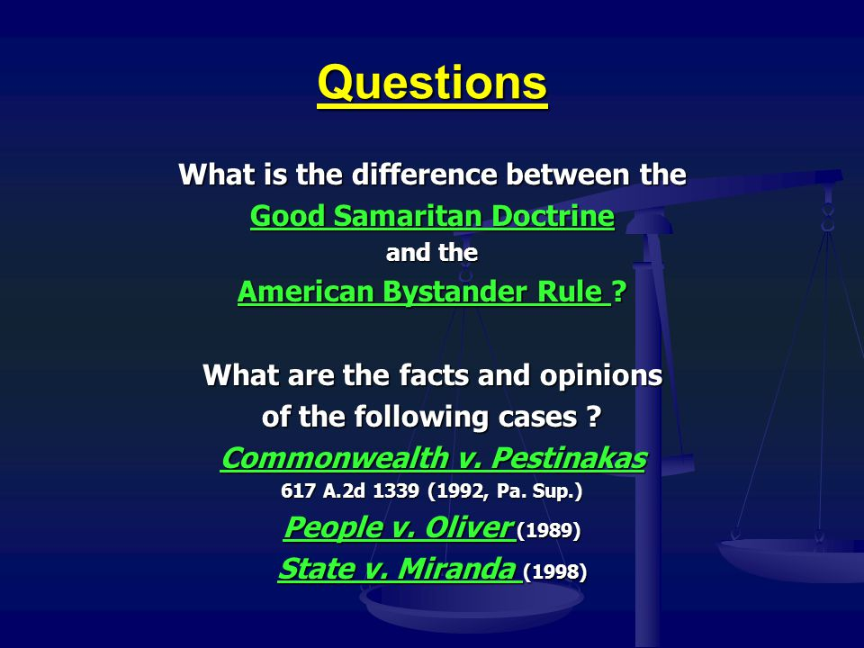 Questions What is the difference between the Good Samaritan Doctrine