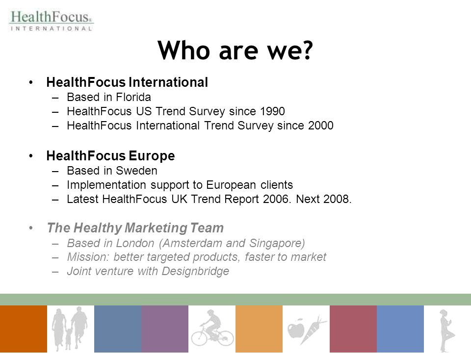 Who are we HealthFocus International HealthFocus Europe