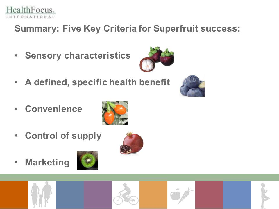 Summary: Five Key Criteria for Superfruit success: