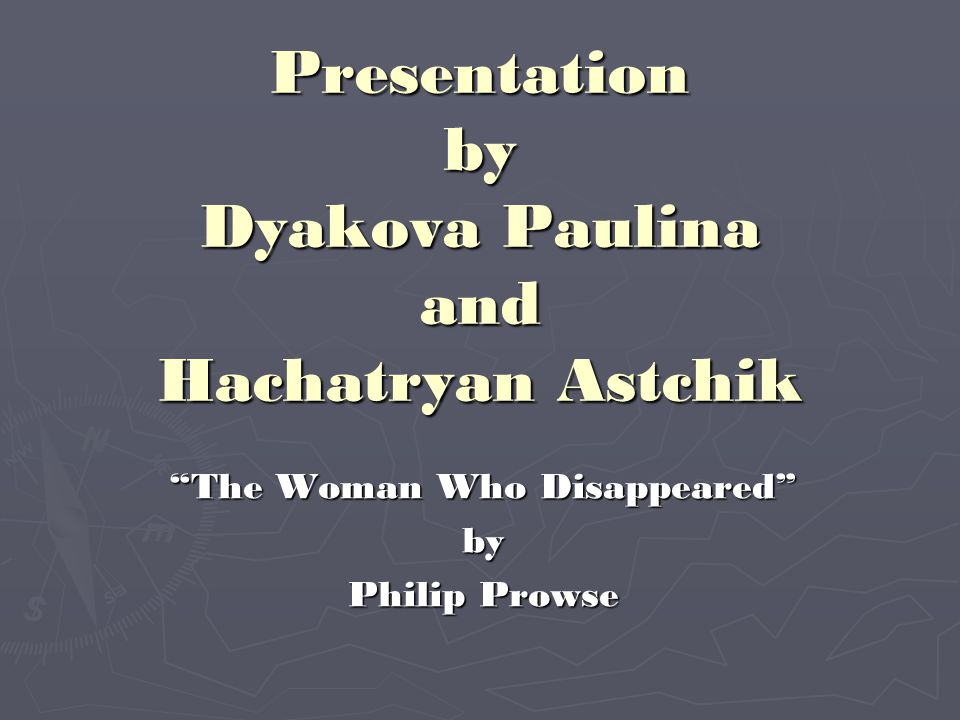 Presentation by Dyakova Paulina and Hachatryan Astchik