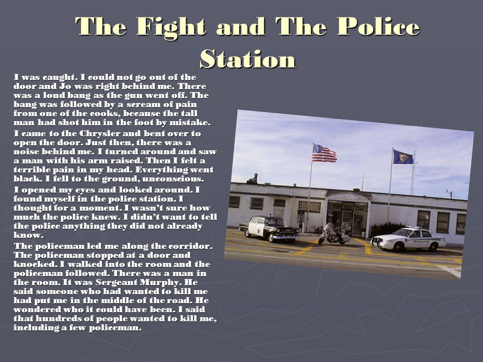 The Fight and The Police Station