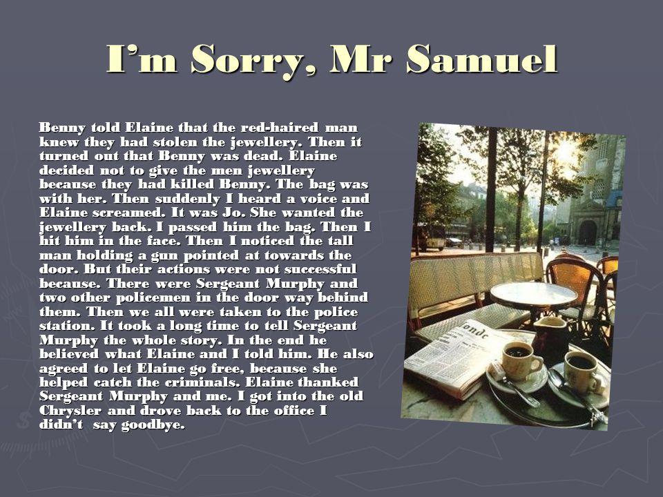 I'm Sorry, Mr Samuel