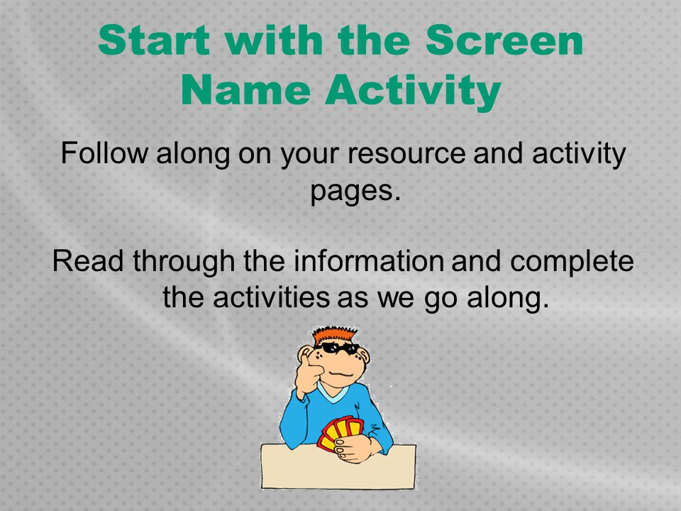 Start with the Screen Name Activity