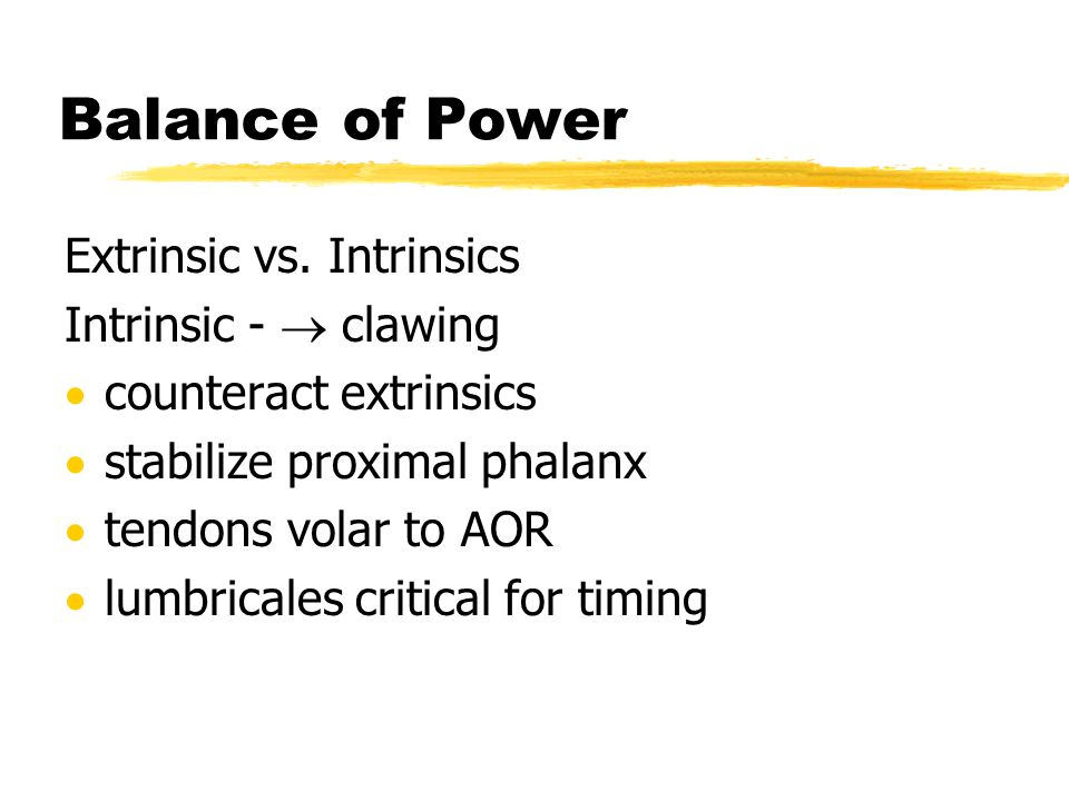 Balance of Power Extrinsic vs. Intrinsics Intrinsic -  clawing