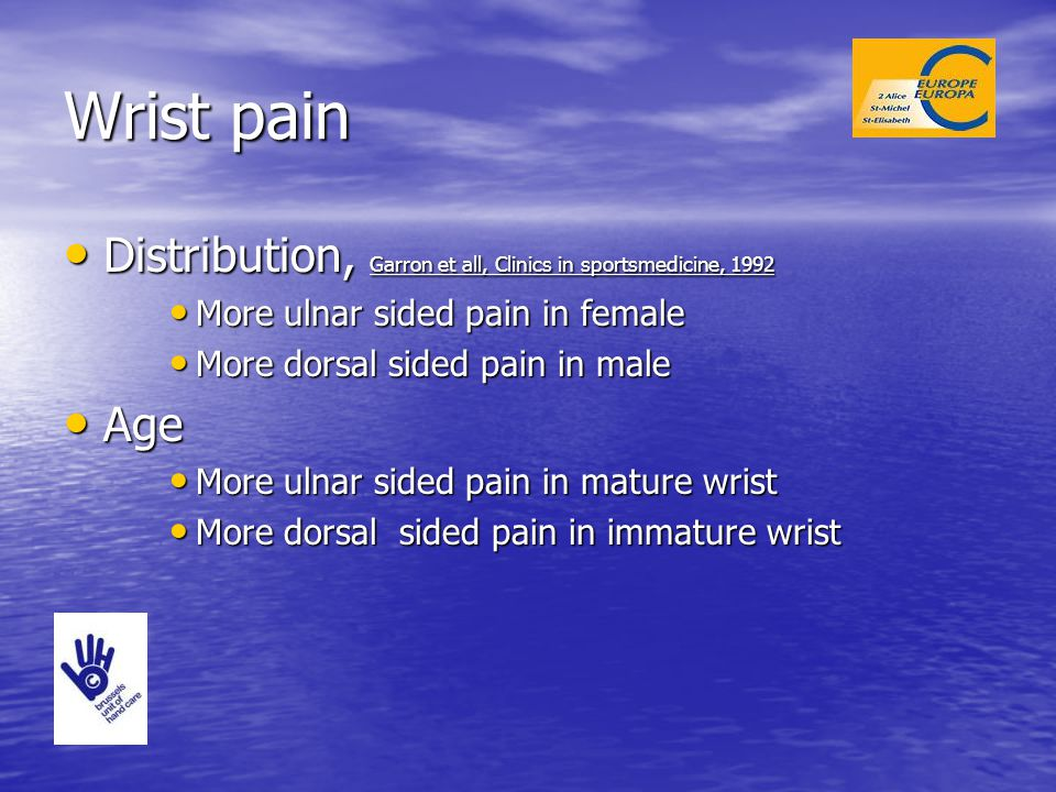 Wrist pain Distribution, Garron et all, Clinics in sportsmedicine, 1992. More ulnar sided pain in female.