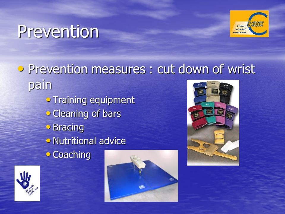 Prevention Prevention measures : cut down of wrist pain